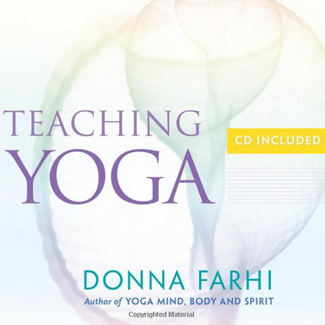 Teaching Yoga by Donna Farhi