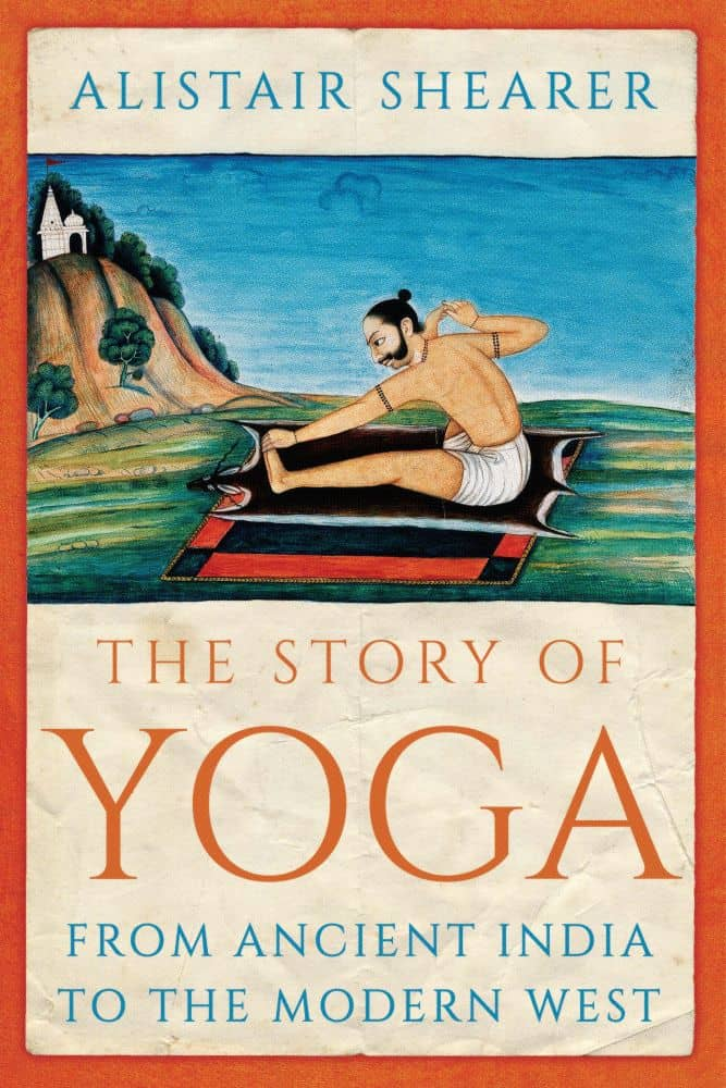 The Story Of Yoga by Alistaire Shearer