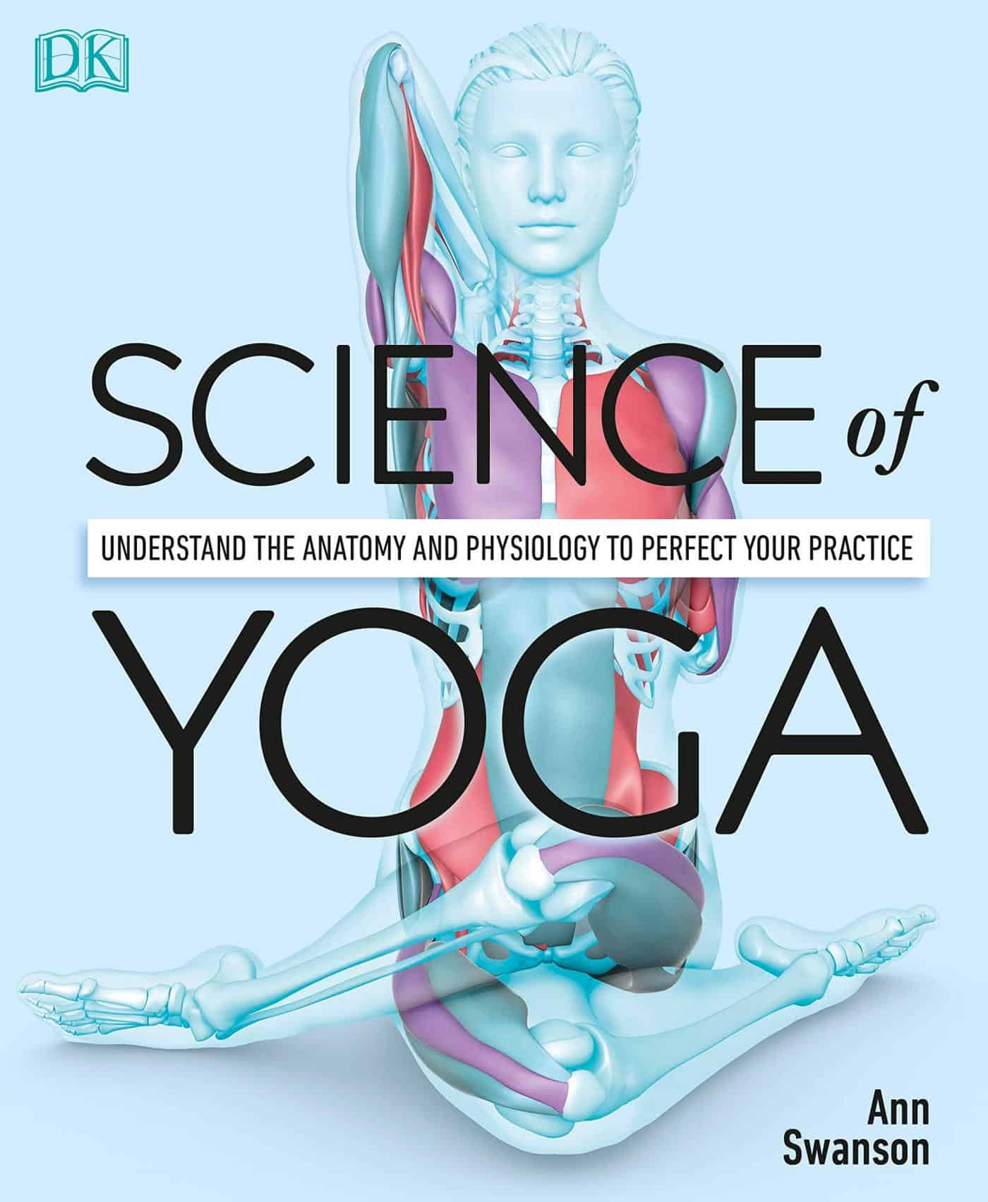 The Science Of Yoga by Ann Swanson